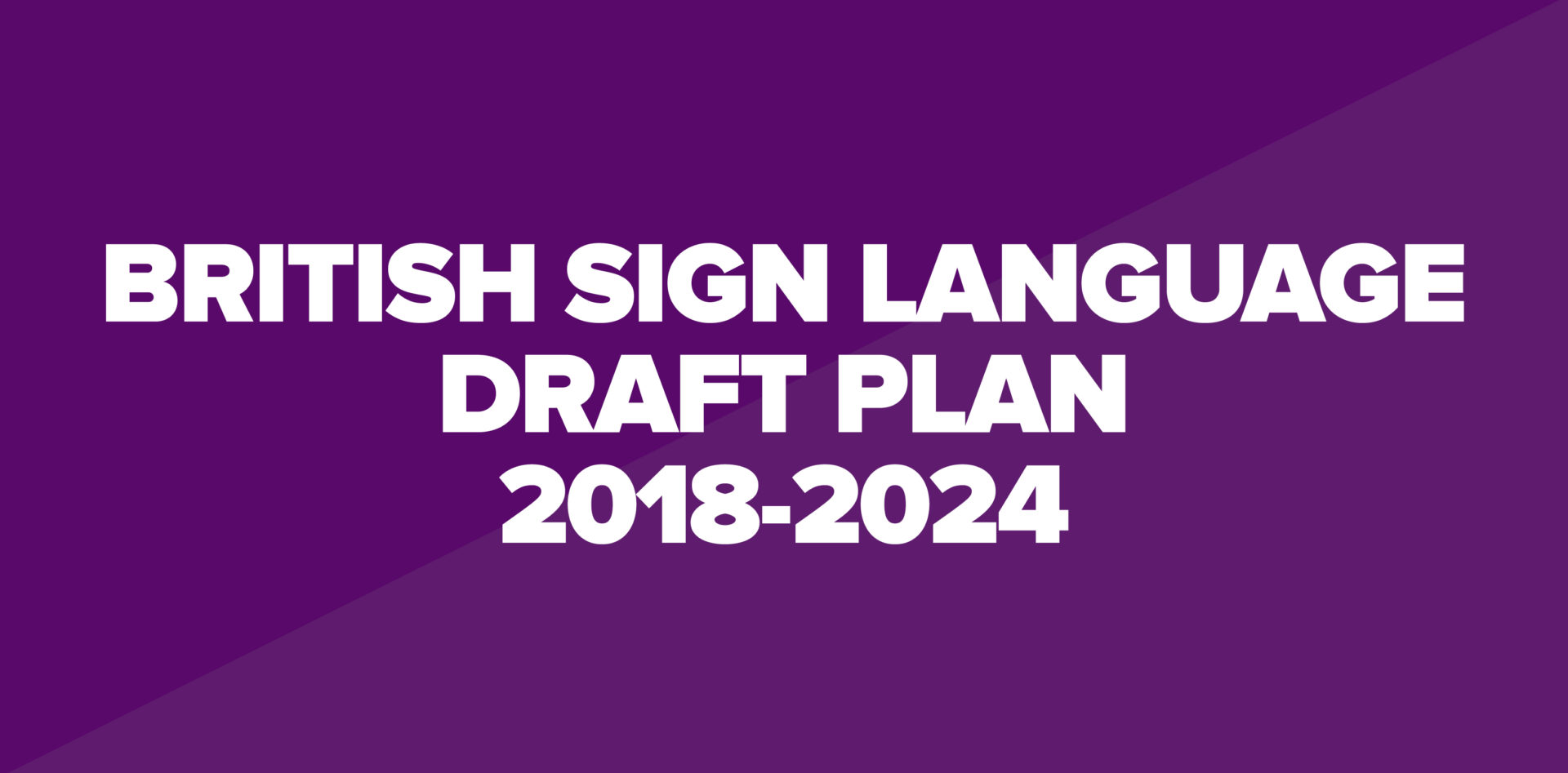 We Need Your Feedback on Our BSL Draft Plan