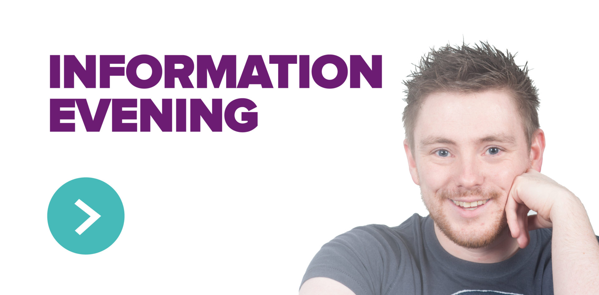 Information Evening <br> Tuesday 27th March