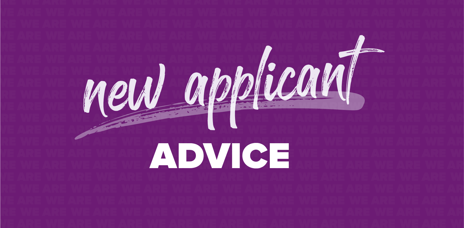 New Applicant Advice